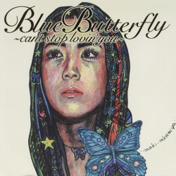 Blue Butterfly ~can't stop lovin'you~